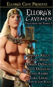 Ellora's Cavemen: Tales from the Temple I - Jaid Black, Sahara Kelly, Ravyn Wilde, Doreen DeSalvo