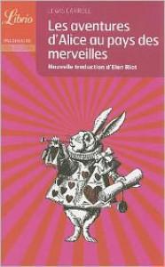 Les Aventures D'Alice Au Pays Des Merveilles = Alice's Adventures in Wonderland - Lewis Carroll
