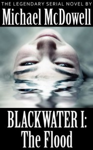 Blackwater I: The Flood - Michael McDowell