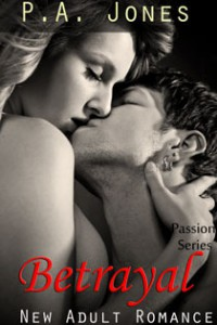 Betrayal (Passion, #1) - P.A.   Jones