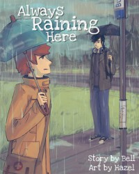 Always Raining Here - Hazel, Bell