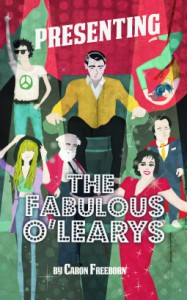 Presenting... The Fabulous O'Learys - Caron Freeborn