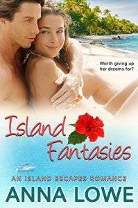 Island Fantasies: An Island Escapes Travel Romance - Anna Lowe