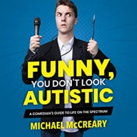 Funny, You Don't Look Autistic - Michael McCreary