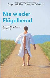 Nie wieder Flügelhemd - Ralph Winkler, Susanne Schlecht
