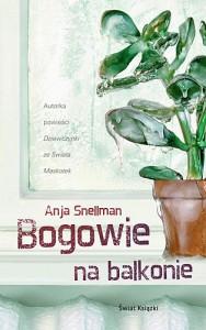 Bogowie na balkonie - Anja Snellman