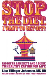 Stop the Diet, I Want to Get Off! - Lisa Tillinger Johansen