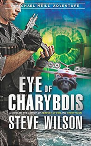 Eye of Charybdis (The Michael Neill Adventure Series) (Volume 4) - Steve Wilson