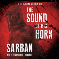 The Sound of His Horn - John William Wall, Stefan Rudnicki, Inc. Skyboat Media