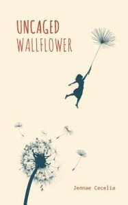 Uncaged Wallflower - Jennae Cecelia