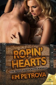 Ropin' Hearts (The Boot Knockers Ranch) - Em Petrova