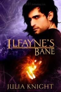 Ilfayne's Bane - Julia Knight