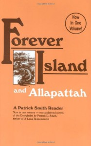 Forever Island and Allapattah (Patrick Smith Reader) - Patrick D Smith
