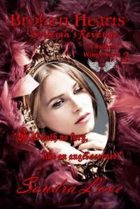 Broken Hearts: Kaleigh's Revenge (Broken Wings Book 2) - Sandra  Love