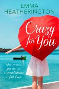 Crazy For You: HarperImpulse Contemporary Romance - Emma Heatherington