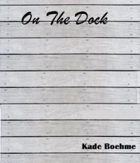 On The Dock - Kade Boehme