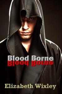 Blood Borne (666 Diabolus Dawn) - Elizabeth Wixley