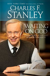 Waiting on God: Strength for Today and Hope for Tomorrow - Charles F. Stanley