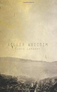 Killer &Victim - Chris Lambert