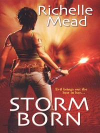 Storm Born  - Richelle Mead
