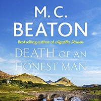 Hamish Macbeth: Death of an Honest Man: Hamish Macbeth, Book 33 - Audible Studios, David Monteath, M.C. Beaton