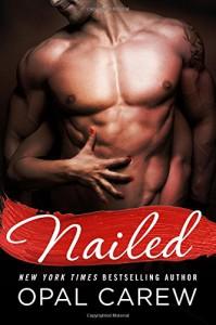 Nailed - Opal Carew
