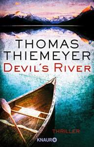 Devil's River: Thriller - Thomas Thiemeyer