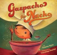 Gazpacho for Nacho - Tracey C. Kyle, Carolina Farias