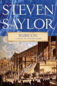 Rubicon: A Novel of Ancient Rome (Novels of Ancient Rome) - Steven Saylor