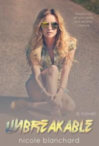 Unbreakable - Nicole Blanchard
