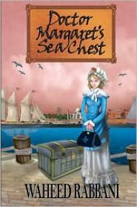 Doctor Margaret's Sea Chest - Waheed Rabbani