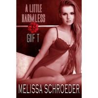A Little Harmless Gift (Harmless, #4.5) - Melissa Schroeder