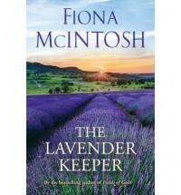 The Lavender Keeper - Fiona McIntosh