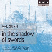 In the Shadow of Swords - Val Gunn, Clive Catterall