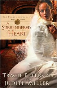 A Surrendered Heart - Tracie Peterson, Judith McCoy Miller