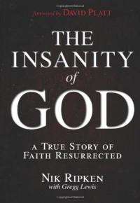 The Insanity of God: A True Story of Faith Resurrected - Nik Ripken, Gregg Lewis