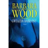 Gwiazda Babilonu - Barbara Wood, Maria Grabska-Ryńska