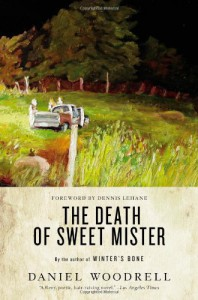The Death of Sweet Mister - Daniel Woodrell, Dennis Lehane