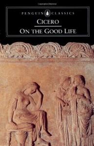 On the Good Life - Cicero, Michael Grant