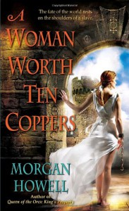 A Woman Worth Ten Coppers - Morgan Howell