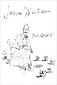 Role Models - John Waters