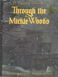 Through the Mickle Woods - Valiska Gregory
