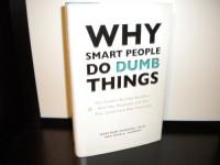 Why Smart People Do Dumb Things - Mortimer Feinberg, John Tarrant