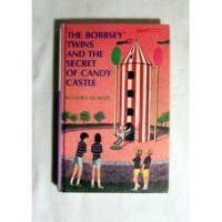 The Bobbsey Twins And The Secret Candy Castle - Laura Lee Hope