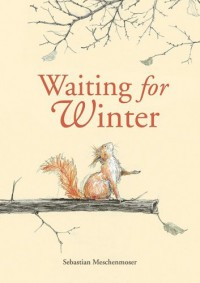Waiting for Winter - Sebastian Meschenmoser