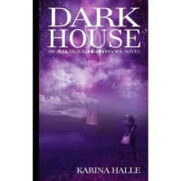 Darkhouse (Experiment in Terror, #1) - Karina Halle