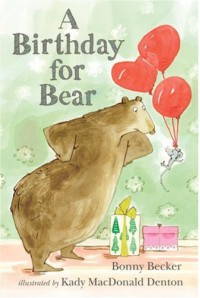 A Birthday for Bear: An Early Reader - Bonny Becker, Kady MacDonald Denton