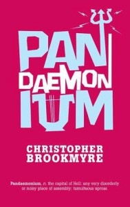 Pandaemonium - 1st Edition/1st Impression - Christopher Brookmyre