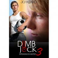 Dumb Jock 3: Appearances Matter (Dumb Jock, #3) - Jeff Erno
