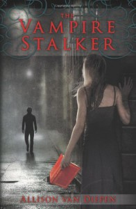 The Vampire Stalker - Allison van Diepen
